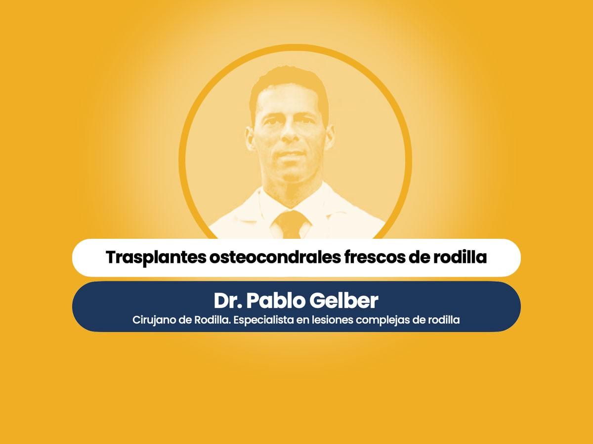 Dr Pablo Gelber