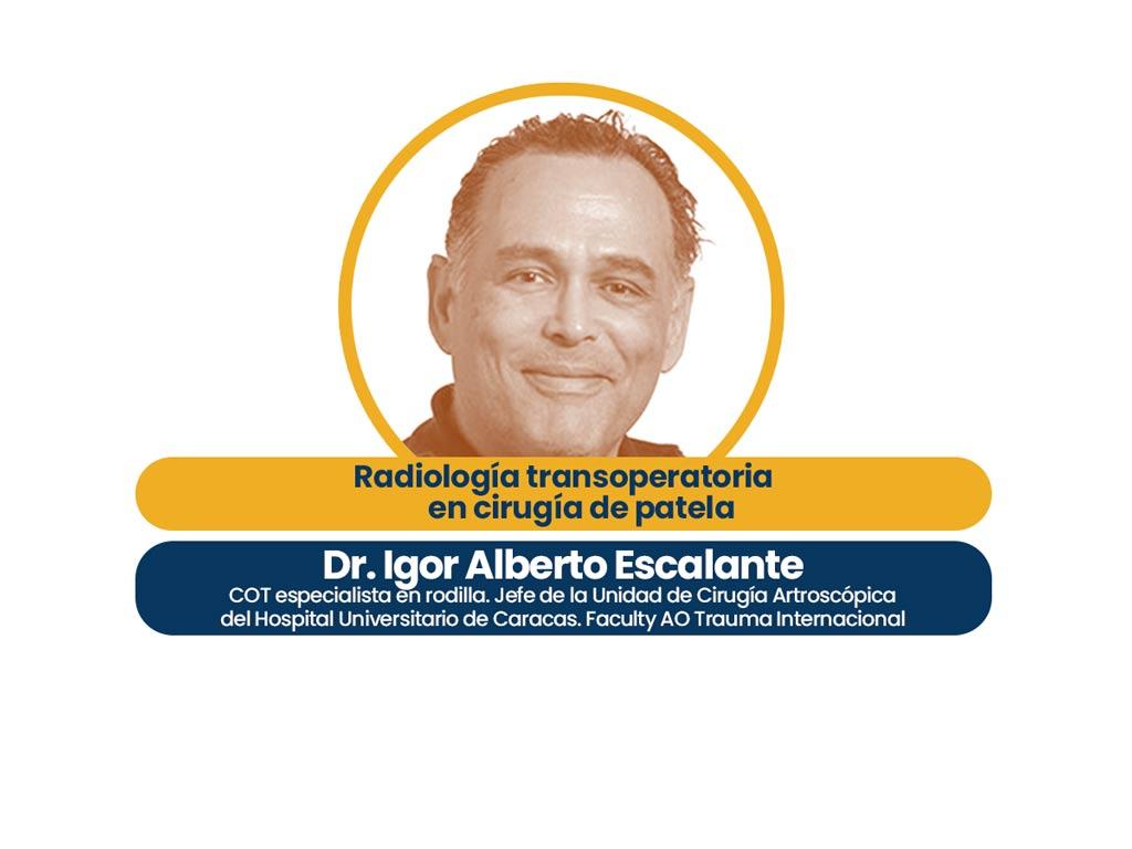 Dr. Igor Alberto Escalante